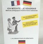 Ich möchte - Je voudrais : méthode pédagogique intuitive franco-allemande