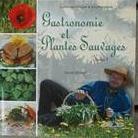 """Livre de recettes """"Gastronomie et Plantes Sauvages"""" Tome 1"""