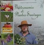 """Livre de recettes """"Gastronomie et Plantes Sauvages"""" Tome 2"""
