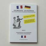 Ich möchte - je voudrais Eine intuitive deutsch-französiche Sprachemethode