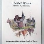 L'Alsace Bossue, histoire et patrimoine - mélanges offerts à jean-Louis Wilbert