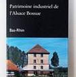 Le patrimoine industriel de l'Alsace Bossue