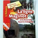 """Livret """" L'Alsace racontée aux enfants : La ligne Maginot et la Seconde Guerre mondiale"""""""