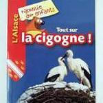 """Livret """" L'Alsace racontée aux enfants : Tout sur la cigogne !"""""""